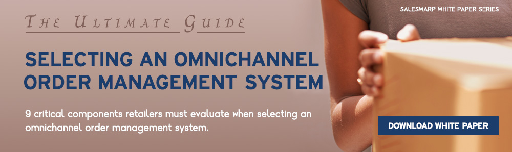 The ultimate guide to selecting an omnichannel order management system - 9 critical components retailers must evaluate. Download SalesWarp OMS White Paper.